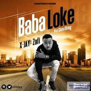 X-Jay - Baba Loke ft Zafi (Prod By Chris String)